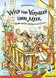 Wild und verwegen übers Meer (Buch inkl. CD): Kinder spielen Seefahrer und Piraten (Kinder spielen Geschichte)