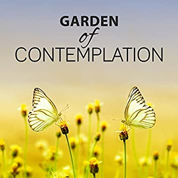 Garden of Contemplation - Moment on Thoughts, Time to Breath, Contact with Nature, Pleasant Sounds