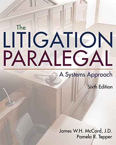 Compare Textbook Prices for The Litigation Paralegal: A Systems Approach 6 Edition ISBN 9781285857152 by McCord, James W. H.,Tepper, Pamela