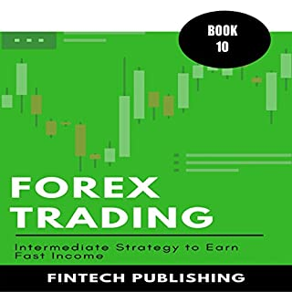 Forex Trading: Intermediate Strategy to Earn Fast Income audiobook cover art