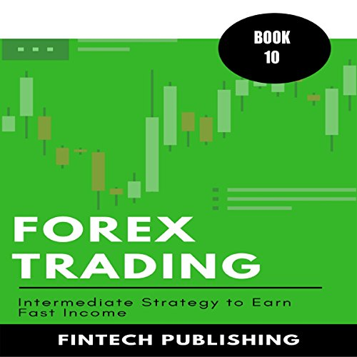 Forex Trading: Intermediate Strategy to Earn Fast Income cover art