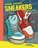 Sneakers: A Graphic History (Amazing Inventions) (English Edition)