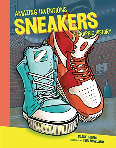 Sneakers: A Graphic History