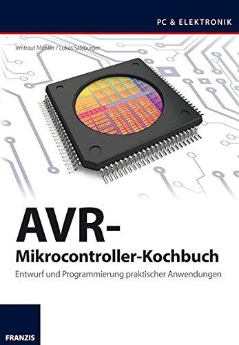 AVR-Mikrocontroller-Kochbuch (PC & Elektronik)