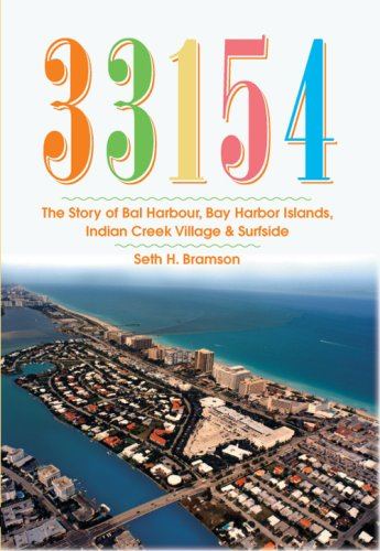 33154: The Story of Bal Harbour, Bay Harbor Islands, Indian Creek Village & Surfside (Vintage Images)