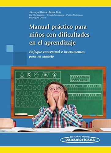 Manual practico para niños con dificultades en el: Enfoque conceptual e instrumentos para su manejo