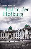Tod in der Hofburg: Ein Wien-Krimi - Die Sarah-Pauli-Reihe 5 (German Edition)