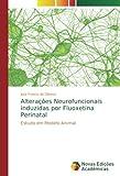 Alteraes Neurofuncionais induzidas por Fluoxetina Perinatal: Estudo em Modelo...