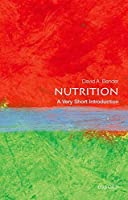 Nutrition: A Very Short Introduction (Very Short Introductions)