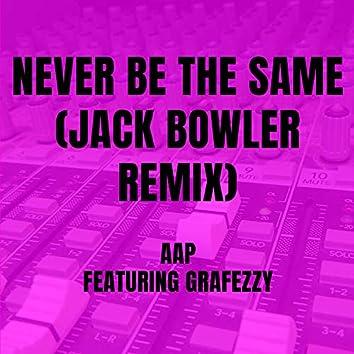 Never Be The Same (Jack Bowler Remix)