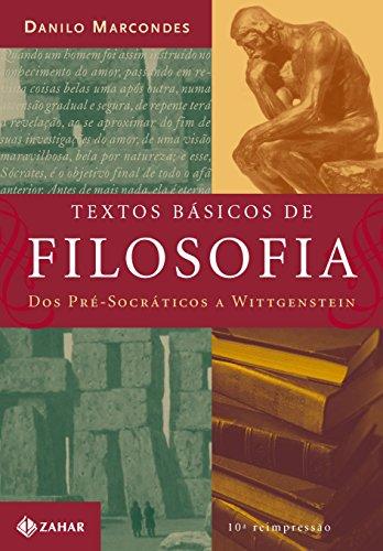 Textos básicos de filosofia: Dos pré-socráticos a Wittgeinstein