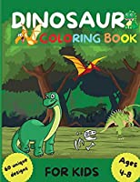 Dinosaur Coloring Book: Perfect Gift for Boys and Girls Ages 4-8 - Color and Activity Book for Kids with 60 unique designs