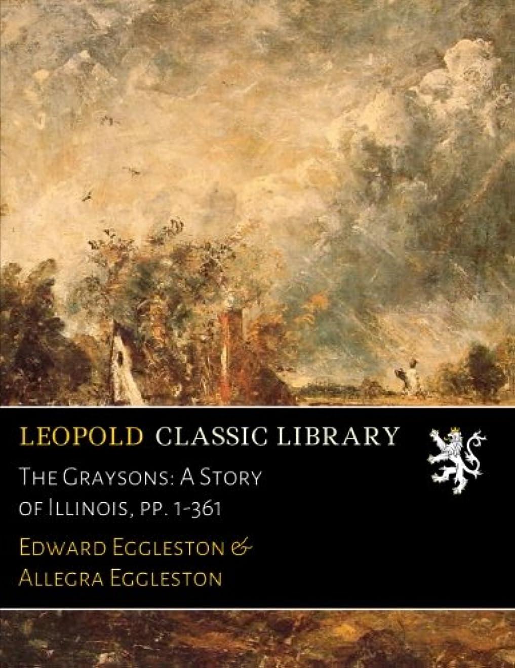 ゆりクローン保存The Graysons: A Story of Illinois, pp. 1-361