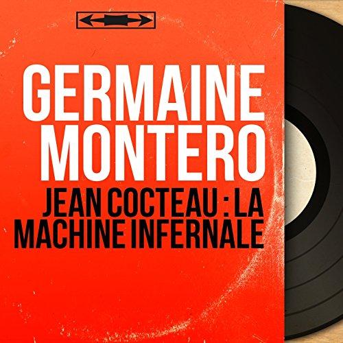 Jean Cocteau : La Machine Infernale (Extracts, Mono Version)