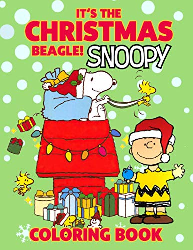 It's The Christmas Beagle! Snoopy Coloring Book: Enjoying Artistic Fun With Your Favorite Characters Snoopy In Any Style Of Coloring For Christmas