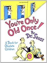 You're Only Old Once by Dr. Seuss (1990) Hardcover