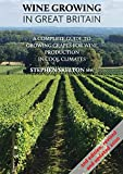 Wine Growing in Great Britian 2nd Edition: A complete guide to growing grapes for wine production in cool climates