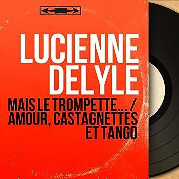 Mais le trompette... / Amour, castagnettes et tango (Mono Version)