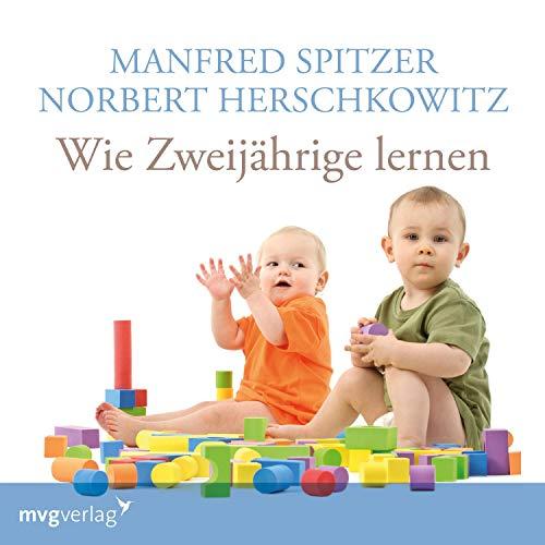 Wie Zweijährige lernen                   Autor:                                                                                                                                 Manfred Spitzer,                                                                                        Norbert Herschkowitz                               Sprecher:                                                                                                                                 Manfred Spitzer,                                                                                        Norbert Herschkowitz                      Spieldauer: 1 Std. und 17 Min.     3 Bewertungen     Gesamt 4,3