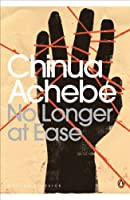 No Longer at Ease (Penguin Modern Classics) by Chinua Achebe(2010-01-01)