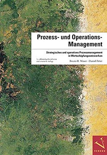 Prozess- und Operations-Management: Strategisches und operatives Prozessmanagement in Wertschöpfungsnetzwerken