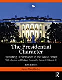 The Presidential Character: Predicting Performance in the White House, with a Revised and Updated Foreword by George C. Edwards III bei Amazon kaufen