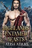 Highlands' Untamed Beasts: A Scottish Medieval Historical Romance Collection
