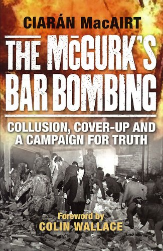 Image of The McGurk's Bar Bombing: Collusion, Cover-Up and a Campaign for Truth