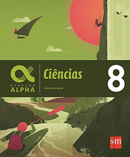 Geração Alpha. Ciências - 8º Ano