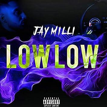 Low Low