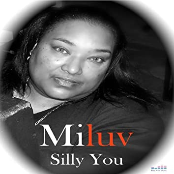 Silly You