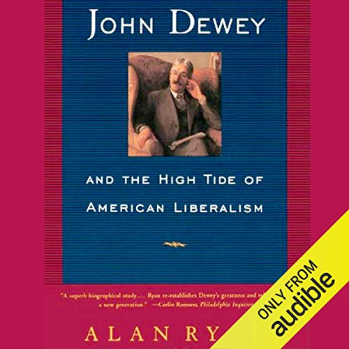 John Dewey & the High Tide of American Liberalism Titelbild