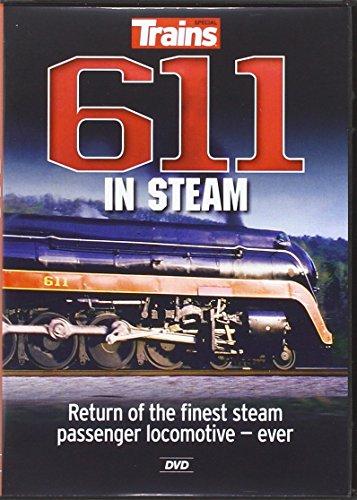 611 in Steam: Return of the Finest Steam Passenger Locomotive Ever