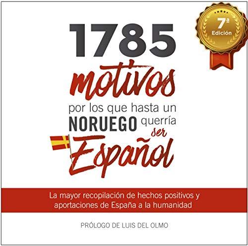 1785 motivos por los que hasta un noruego querría ser Español