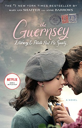 The Guernsey Literary and Potato Peel Pie Society: A Novel by [Mary Ann Shaffer, Annie Barrows]
