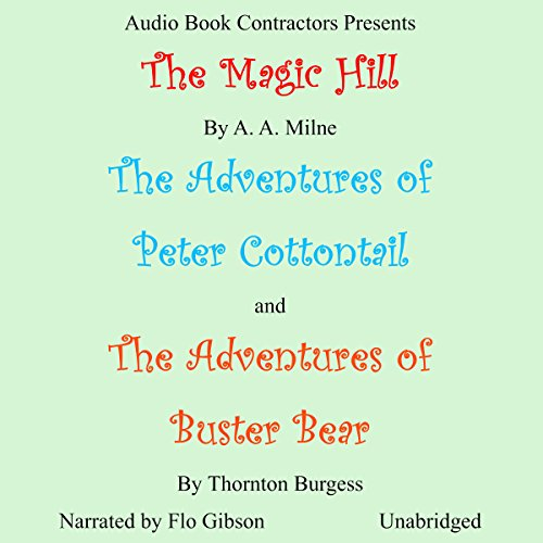 "The Magic Hill, ""The Adventures of Peter Cottontail"" and ""The Adventures of Buster Bear"" audiobook cover art"