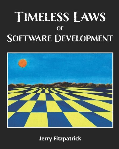 Compare Textbook Prices for Timeless Laws of Software Development  ISBN 9780999335604 by Fitzpatrick, Jerry,Kohnke, Jennifer