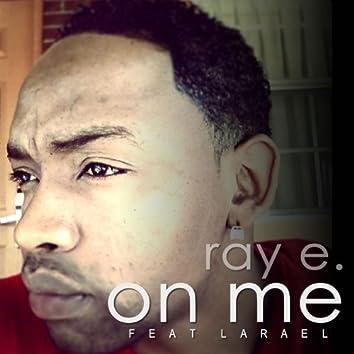 On Me (feat. Larael) - Single