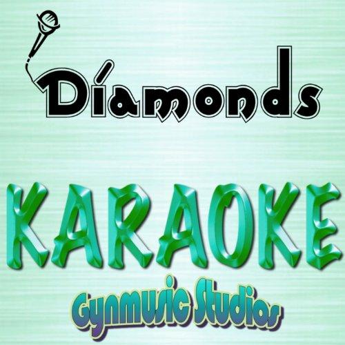 Diamonds (Karaoke Version) (Original Performed By Rihanna)
