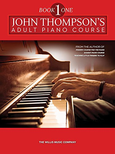 John Thompson's Adult Piano Course: Book 1 (Preparatory)