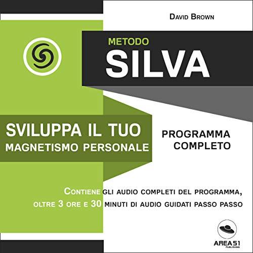 Metodo Silva. Sviluppa il tuo magnetismo personale copertina