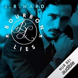 Bourbon Lies     Bourbon Kings 3              Autor:                                                                                                                                 J. R. Ward                               Sprecher:                                                                                                                                 Josef Vossenkuhl                      Spieldauer: 13 Std. und 17 Min.     232 Bewertungen     Gesamt 4,7