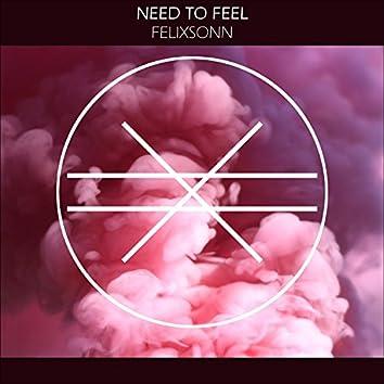 Need to Feel