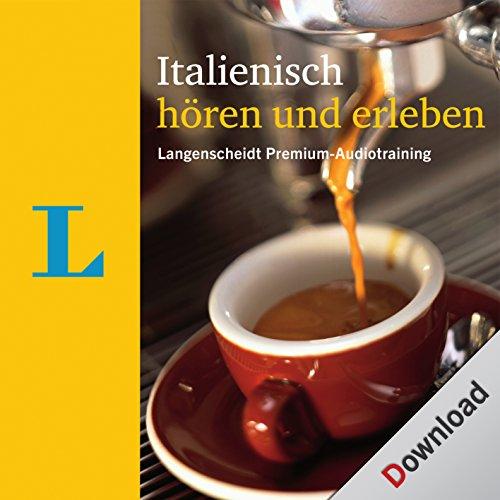Italienisch hören und erleben: Langenscheidt Premium-Audiotraining