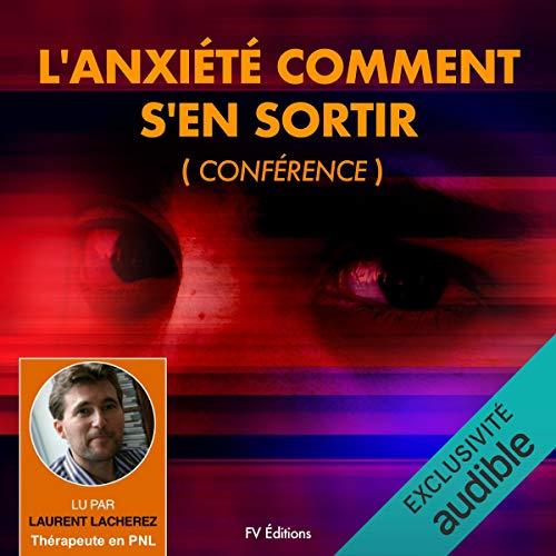 Couverture de L'anxiété comment s'en sortir (Conférence)