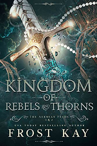 Kingdom of Rebels and Thorns (The Aermian Feuds) (English Edition)