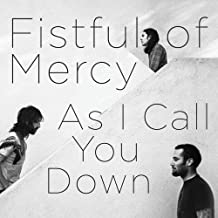 Best fistful of mercy as i call you down Reviews