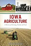 Iowa Agriculture: A History of Farming, Family and Food (American Palate)