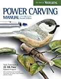 Power Carving Manual, Second Edition: Tools, Techniques, and 22 All-Time Favorite Projects...