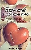 Reparando el corazón roto: Primeros auxilios para las heridas del alma